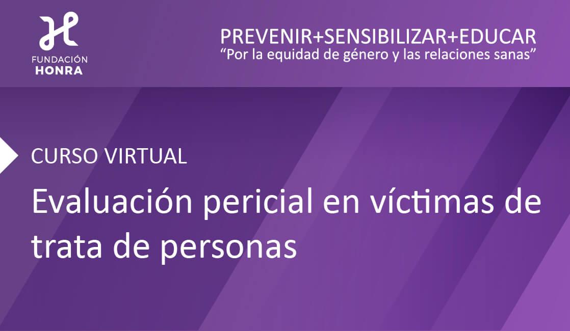Evaluación pericial en víctimas de trata de personas